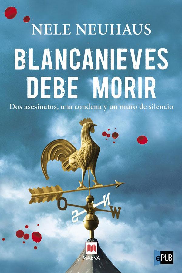 Blancanieves debe morir - Nele Neuhaus