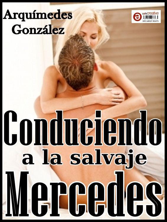 Conduciendo a la salvaje Mercedes - Arquímedes González