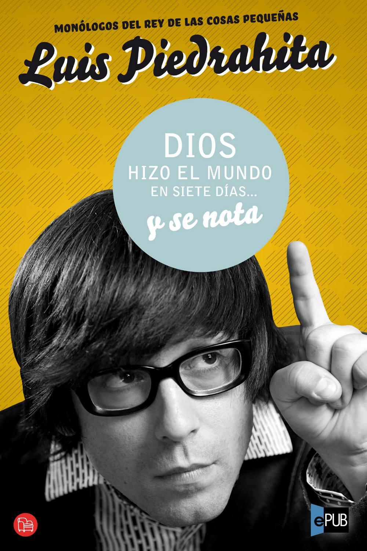 Dios hizo el Mundo en 7 días - Luis Piedrahita