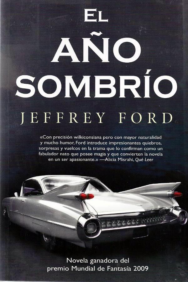 El Año sombrío - Jeffrey Ford