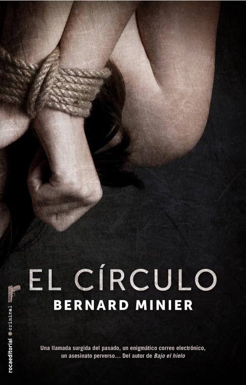 El Círculo - Bernard Minier
