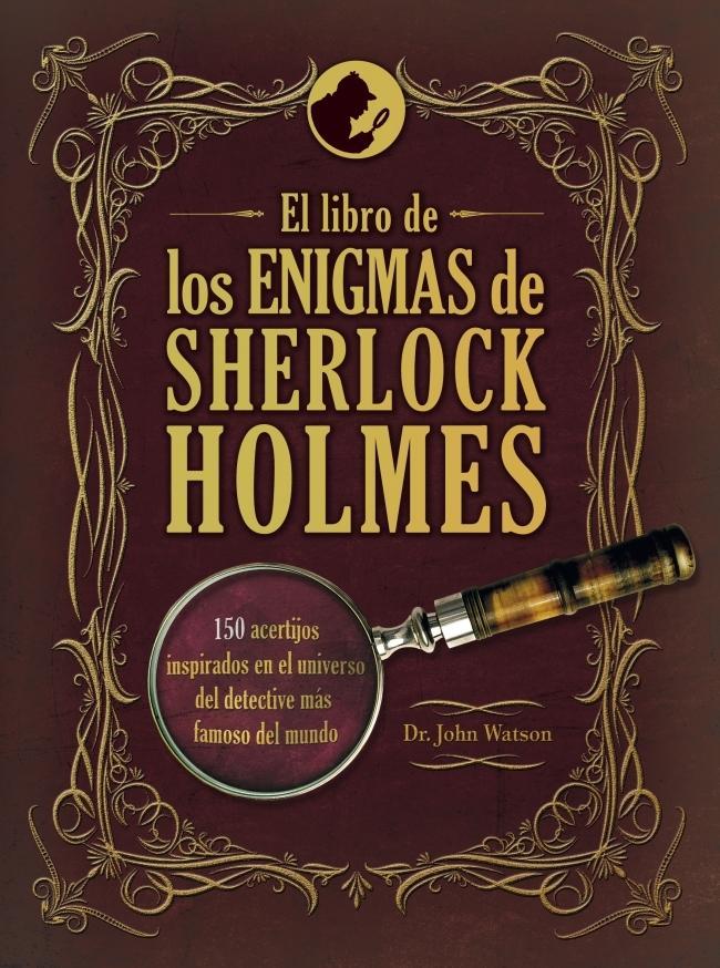 El Libro de los Enigmas de Sherlock Holmes - Dr. John Watson