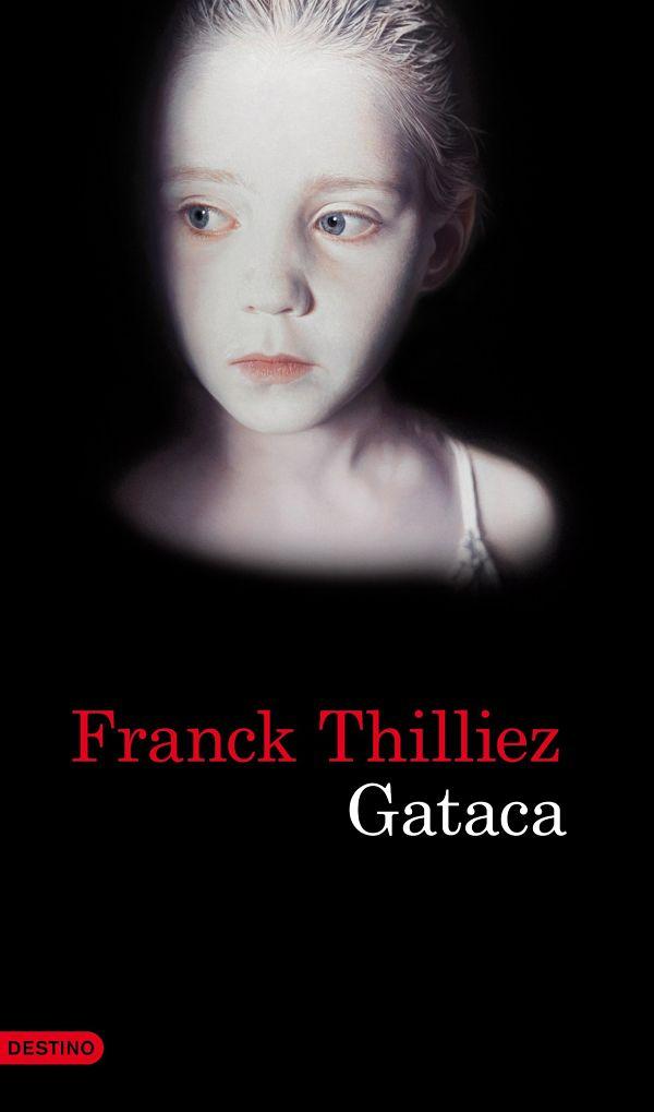 Gataca - Franck Thilliez