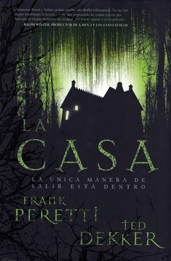 La Casa - Frank Peretti y Ted Dekker