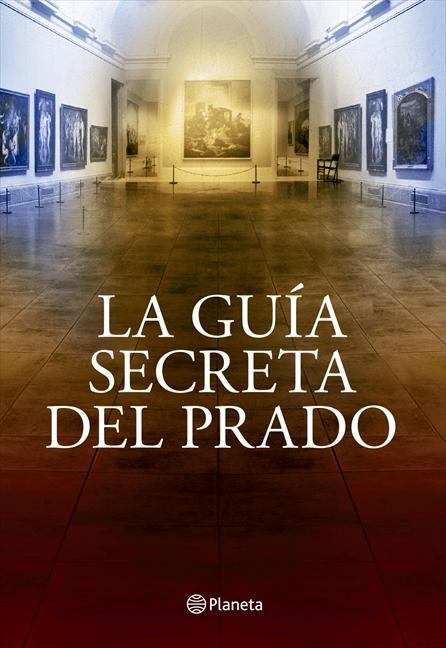 La Guía secreta del Prado - Javier Sierra
