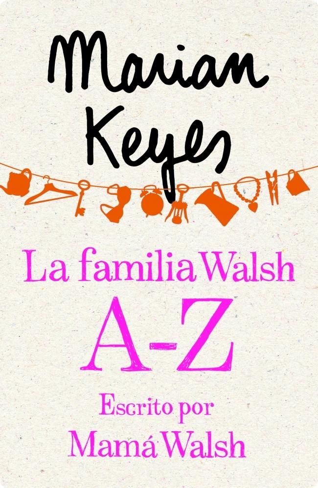La familia Walsh A-Z, escrito por Mamá Walsh - Marian Keyes