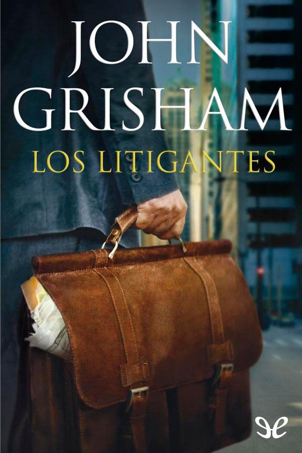 Los Litigantes - John Grisham