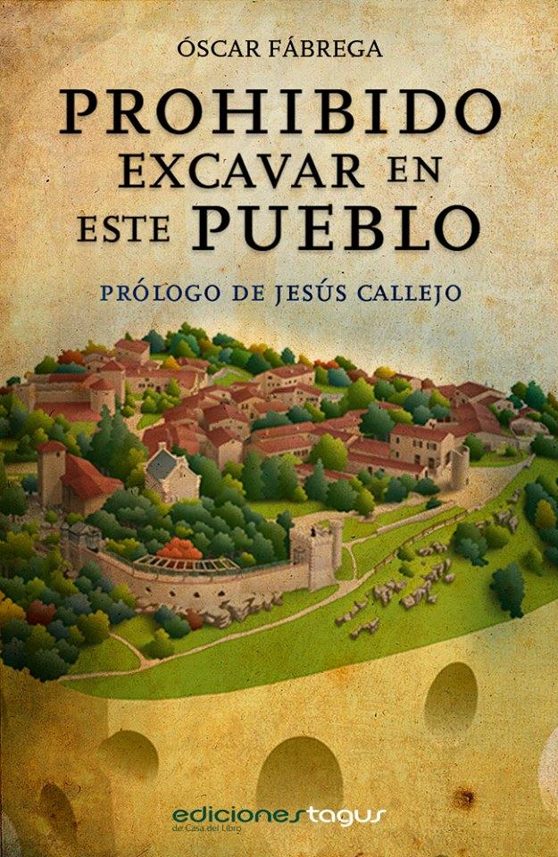 Prohibido excavar en este Pueblo - Óscar Fábrega