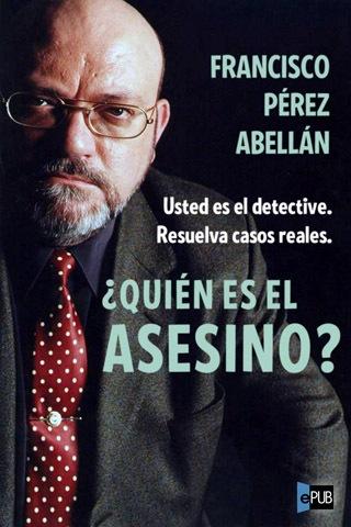 Quién es el Asesino Usted es el Detective - Francisco Pérez Abellán