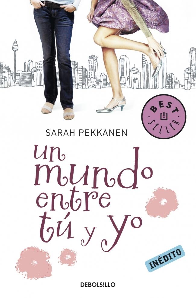 Un Mundo entre tú y yo - Sarah Pekkanen