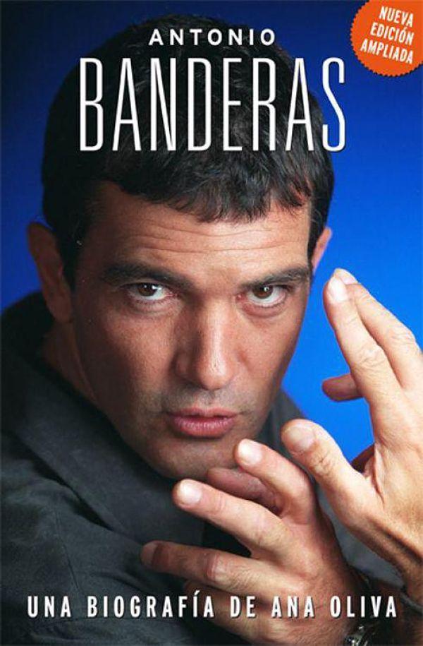 Antonio Banderas la Biografía - Ana Oliva