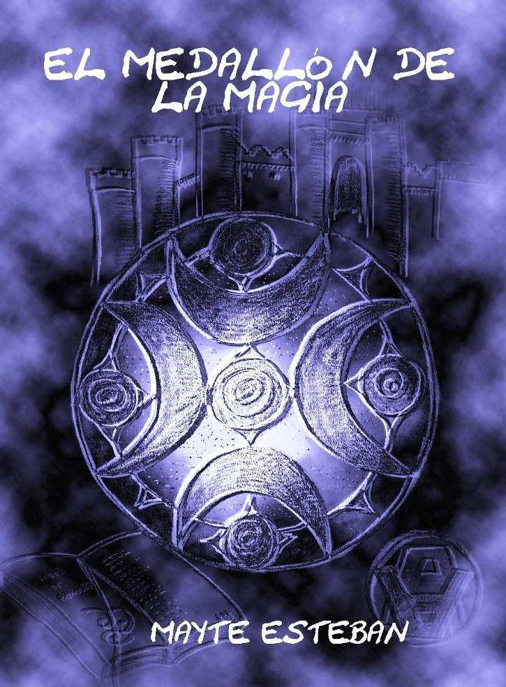 El Medallón de la Magia - Mayte Esteban