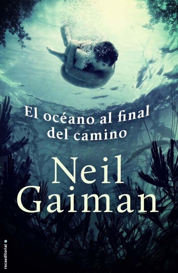 El Océano al final del Camino  - Neil Gaiman