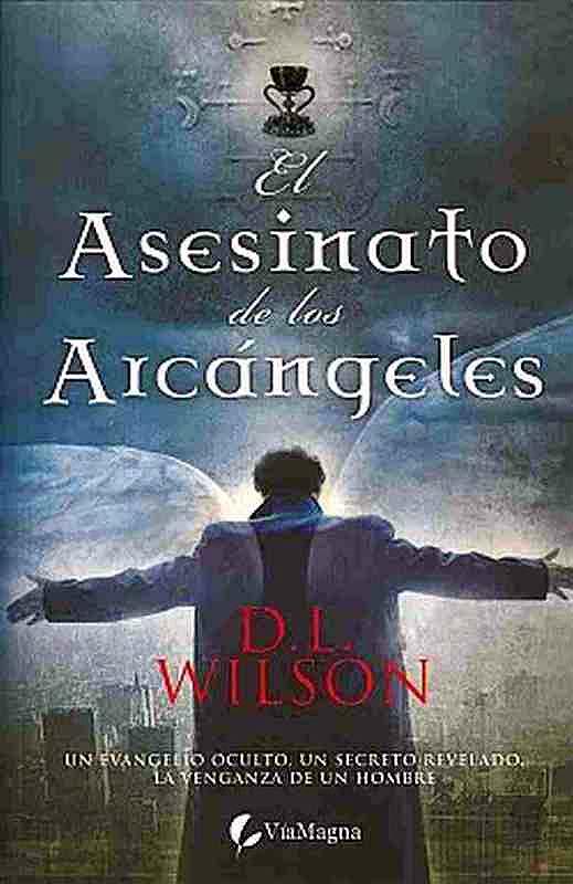 El asesinato de los Arcángeles - D. L. Wilson