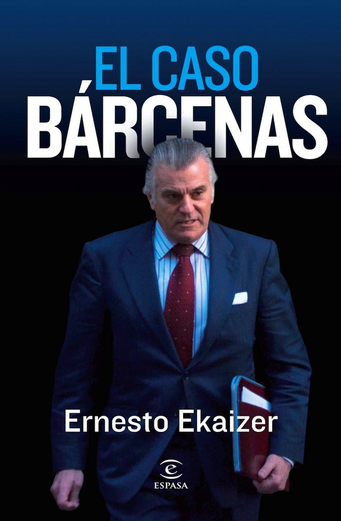 El caso Bárcenas - Ernesto Ekaizer
