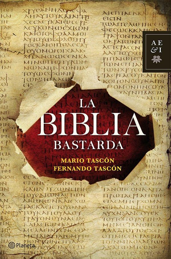 La Biblia Bastarda - Mario y Fernando Tascón