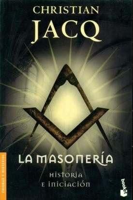 La Masonería Historia e Iniciación - Christian Jacq