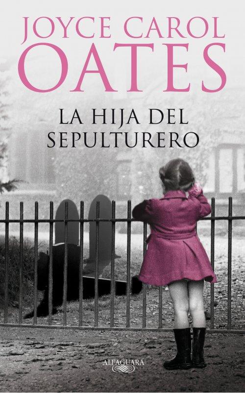 La hija del Sepulturero - Joyce Carol Oates