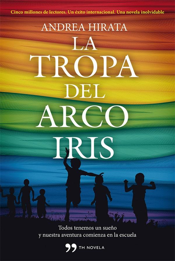 La tropa del Arco Iris - Andrea Hirata