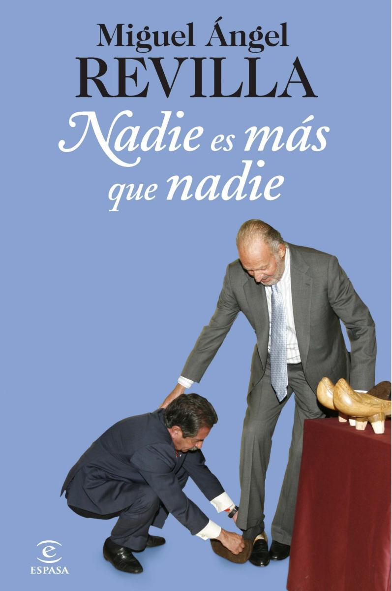 Nadie es más que nadie - Miguel Ángel Revilla