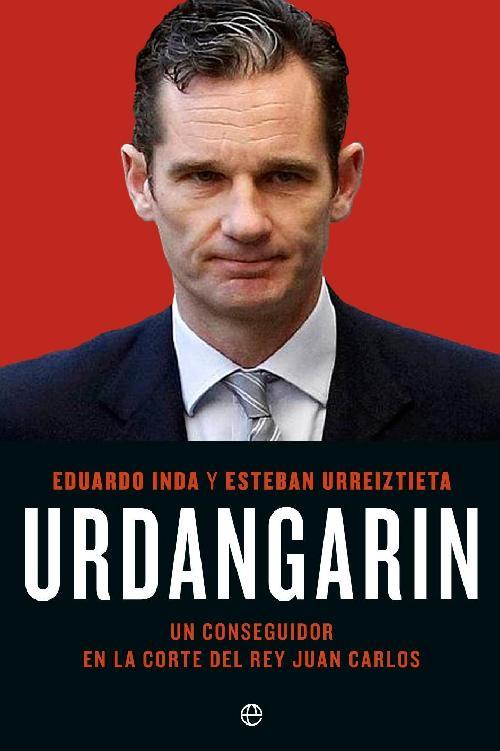 Urdangarín - Eduardo Inda y Esteban Urreiztieta
